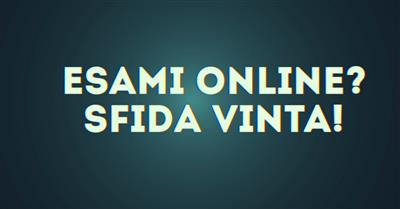 Tips & Tricks per esami on line: digital e human skills per studenti positivi