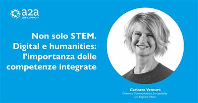 Non solo stem. Digital e humanities: l'importanza delle competenze integrate
