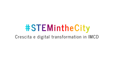 #STEMintheCity: crescita e digital transformation in IMCD