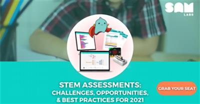 STEM Assessments: Challenges, Opportunities, and Best Practices for 2021